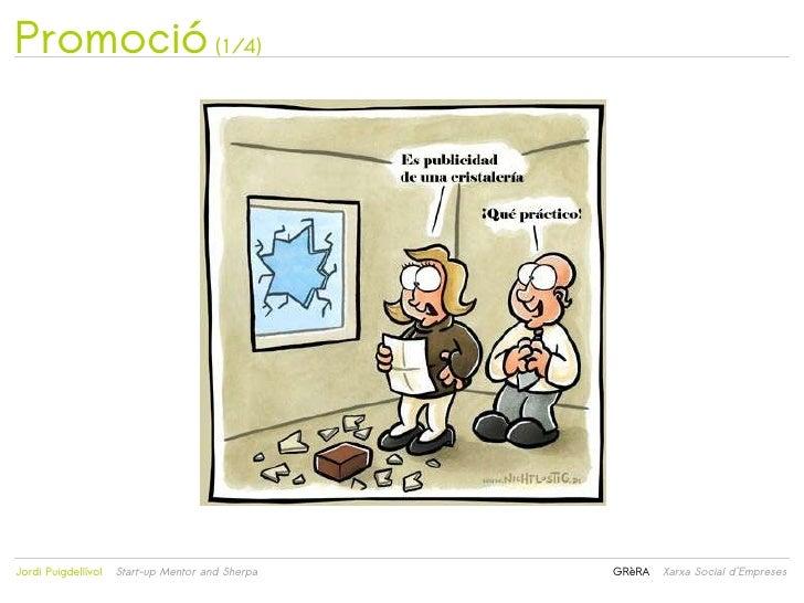 Promoció (1/4)                                                 Jordi Puigdellívol   Start-up Mentor and Sherpa       GRè...