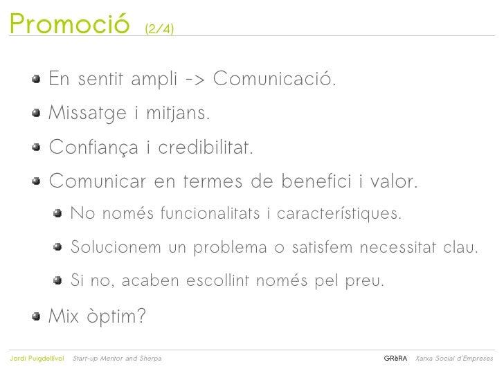 Promoció                                  (2/4)            En sentit ampli -> Comunicació.            Missatge i mitjans. ...