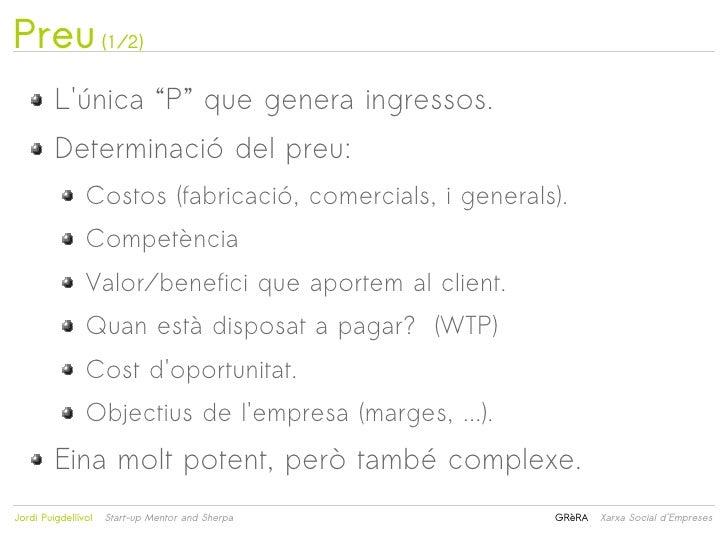"""Preu (1/2)         Lúnica """"P"""" que genera ingressos.         Determinació del preu:                Costos (fabricació, come..."""