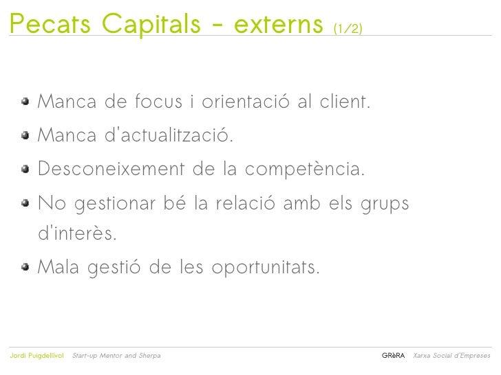 Pecats Capitals - externs                             (1/2)         Manca de focus i orientació al client.         Manca d...