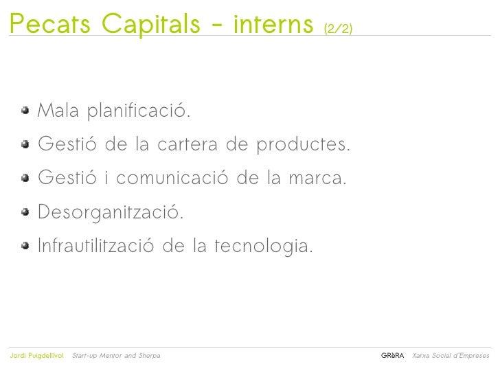 Pecats Capitals - interns                             (2/2)         Mala planificació.         Gestió de la cartera de pro...