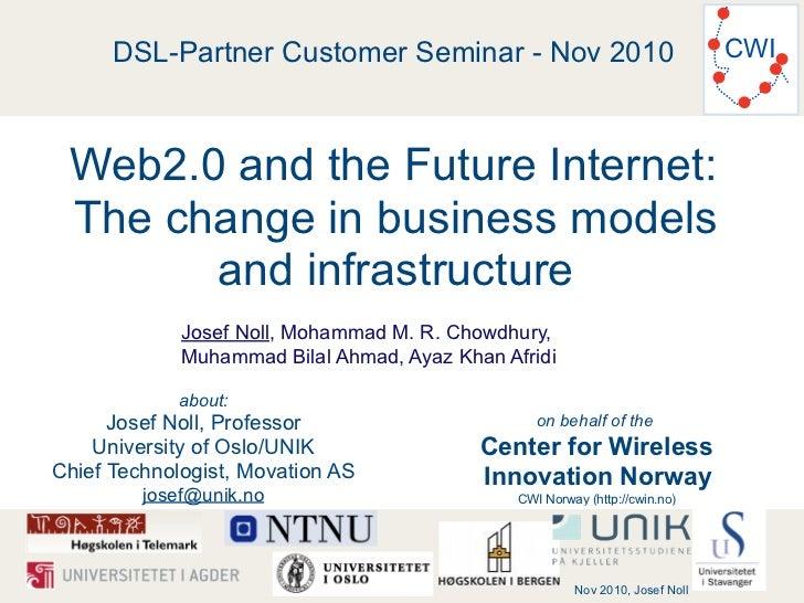 DSL-Partner Customer Seminar - Nov 2010                                  CWI Web2.0 and the Future Internet: The change in...