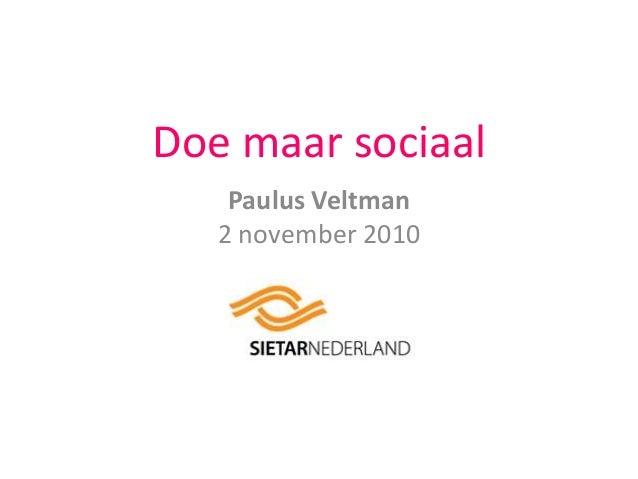 Doe maar sociaal Paulus Veltman 2 november 2010