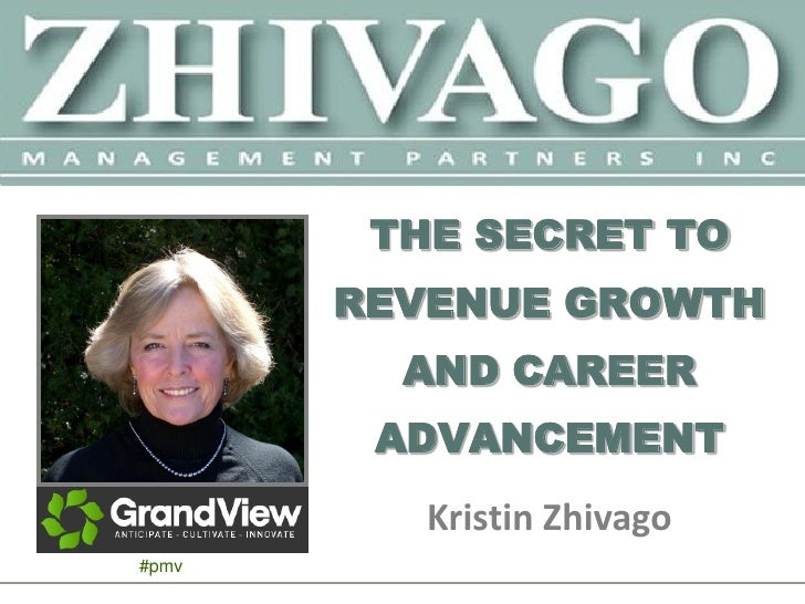 THE SECRET TO        REVENUE GROWTH          AND CAREER         ADVANCEMENT           Kristin Zhivago #pmv