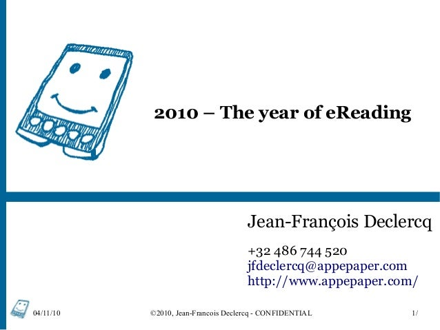 04/11/10 ©2010, Jean-Francois Declercq - CONFIDENTIAL 1/ 2010 – The year of eReading Jean-François Declercq +32 486 744 52...