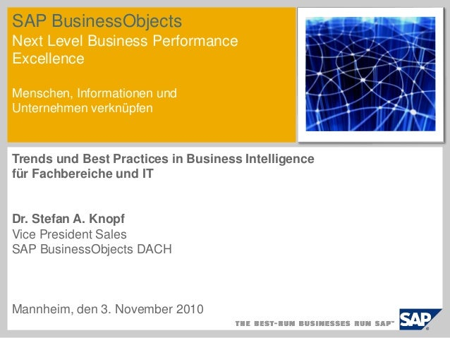 SAP BusinessObjects Next Level Business Performance Excellence Menschen, Informationen und Unternehmen verknüpfen Trends u...