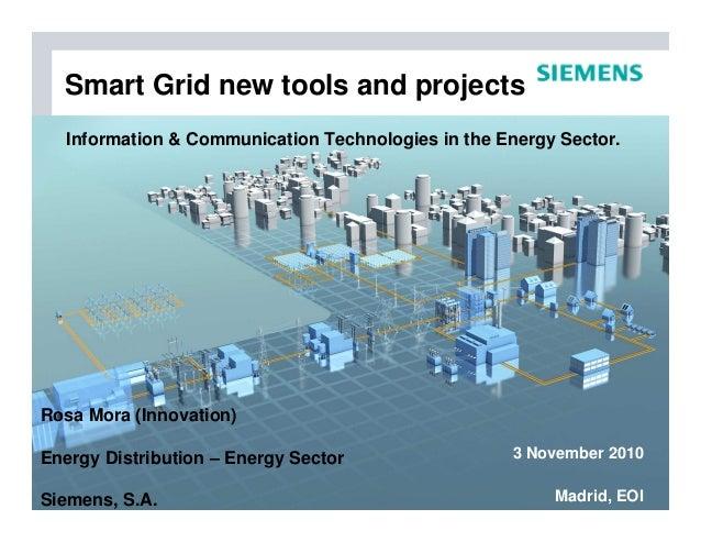 Rosa Mora (Innovation) Energy Distribution – Energy Sector Siemens, S.A. 3 November 2010 Madrid, EOI Information & Communi...