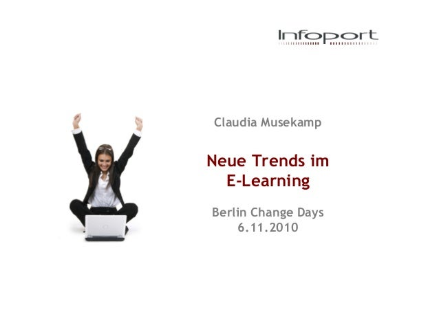 Claudia Musekamp Neue Trends im E-Learning Berlin Change Days 6.11.2010