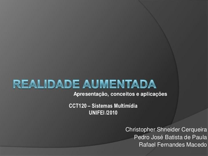 Apresentação, conceitos e aplicaçõesCCT120 – Sistemas Multimídia       UNIFEI /2010                       Christopher Shne...
