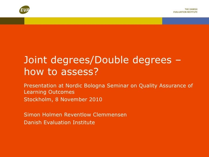 Joint degrees/Double degrees – how to assess? Presentation at Nordic Bologna Seminar on Quality Assurance of Learning Outc...