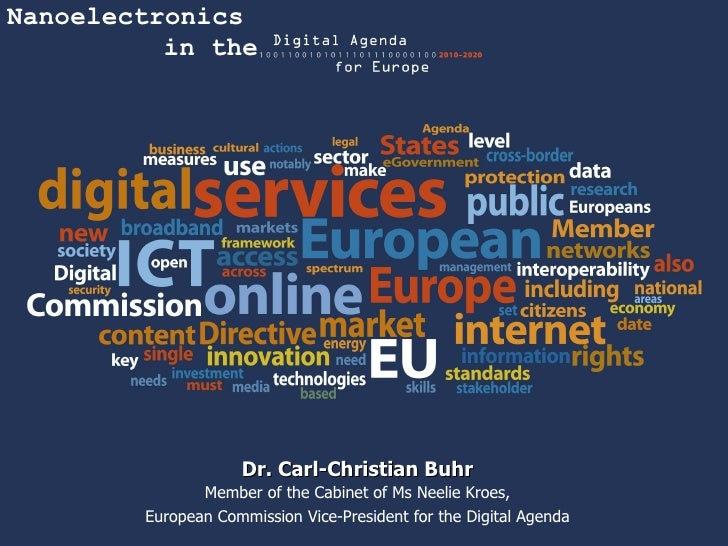 Dr. Carl-Christian Buhr Member of the Cabinet of Ms Neelie Kroes, European Commission Vice-President for the Digital Agend...
