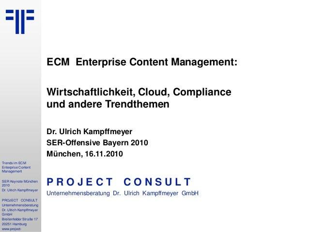 1 Computerwoche ECM Initiative Dr. Ulrich Kampffmeyer PROJECT CONSULT Unternehmensberatung Dr. Ulrich Kampffmeyer GmbH Bre...