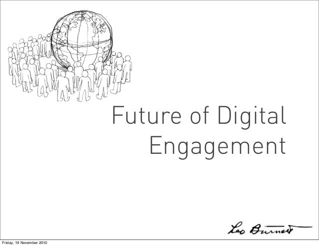 Future of Digital Engagement Friday, 19 November 2010