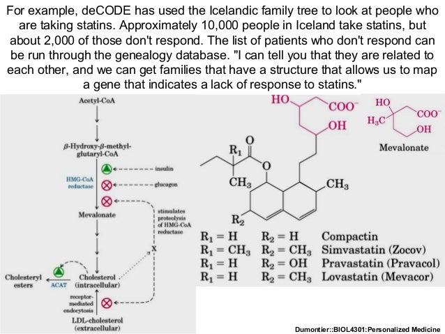 Dumontier::BIOL4301:Personalized Medicine deCODE Genetics For example, deCODE has used the Icelandic family tree to look a...