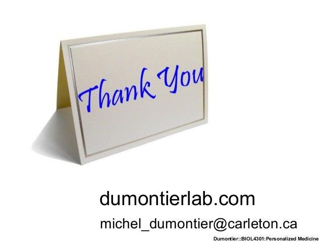 Dumontier::BIOL4301:Personalized Medicine dumontierlab.com michel_dumontier@carleton.ca