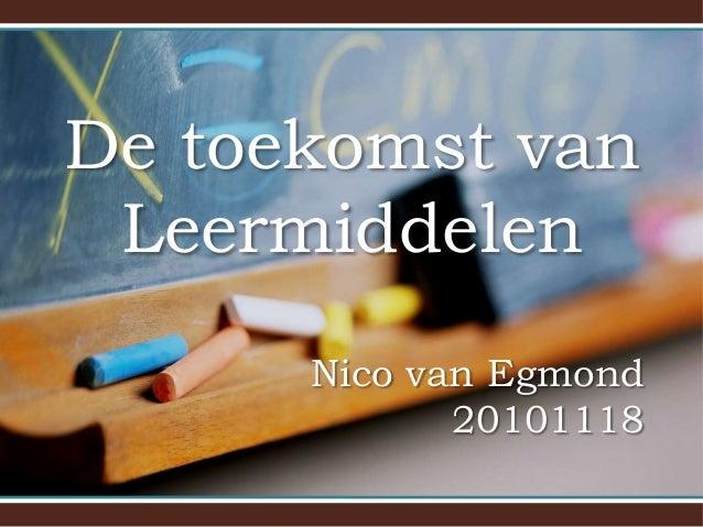 Nico van Egmond 20101118 De toekomst van Leermiddelen