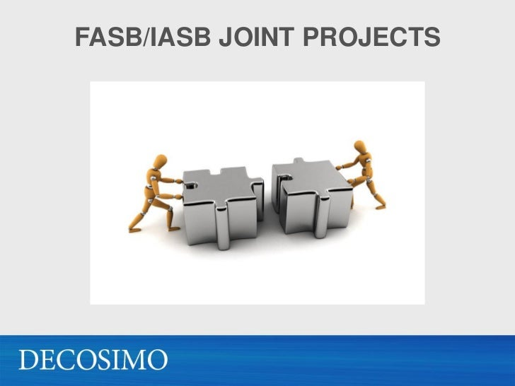 iasb fasb joint project on Investors and users have told the fasb and the gasb that unduly complex  financial reports often obscure important  fasb's key joint projects with the  iasb.
