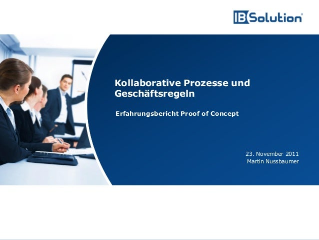 www.ibsolution.de © IBSolution GmbH Erfahrungsbericht Proof of Concept 23. November 2011 Martin Nussbaumer Kollaborative P...