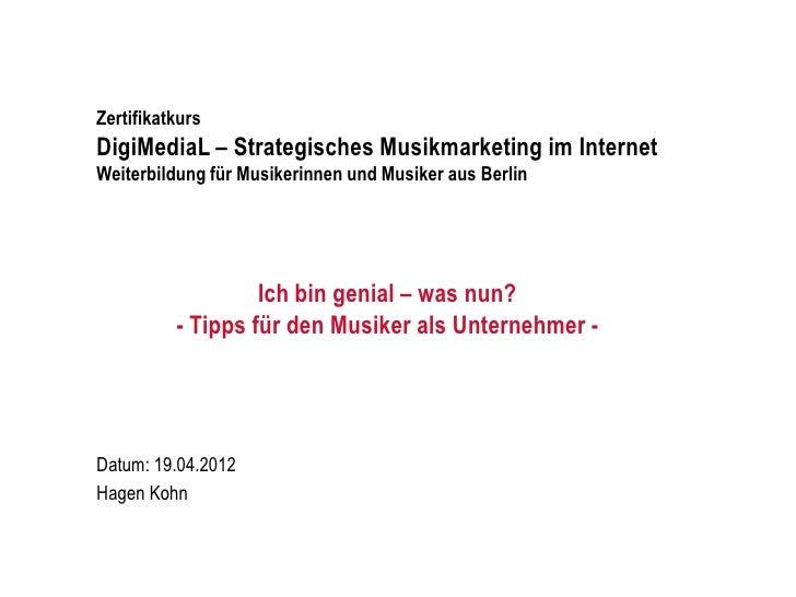 ZertifikatkursDigiMediaL – Strategisches Musikmarketing im InternetWeiterbildung für Musikerinnen und Musiker aus Berlin  ...