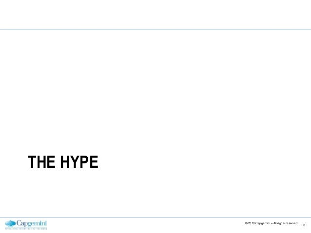 THE HYPE © 2010 Capgemini – All rights reserved 3