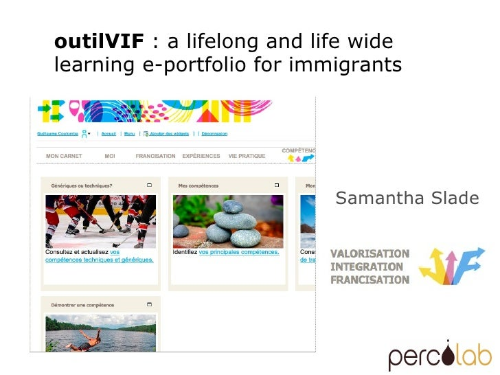Samantha Slade outilVIF  : a lifelong and life wide learning e-portfolio for immigrants
