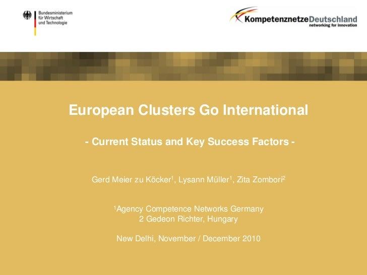 European Clusters Go International  - Current Status and Key Success Factors -   Gerd Meier zu Köcker1, Lysann Müller1, Zi...