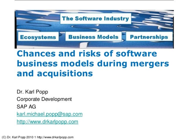 (C) Dr. Karl Popp 2010 1 http://www.drkarlpopp.com Chances and risks of software business models during mergers and acquis...
