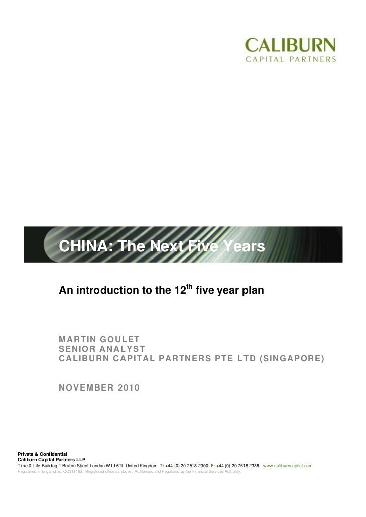 CHINA: The Next Five Years                       An introduction to the 12th five year plan                       MARTIN G...