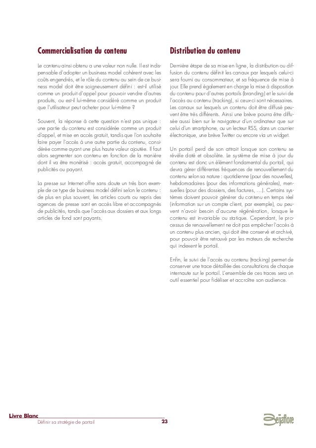 Commercialisation du contenu Le contenu ainsi obtenu a une valeur non nulle. Il est indis- pensable d'adopter un business ...