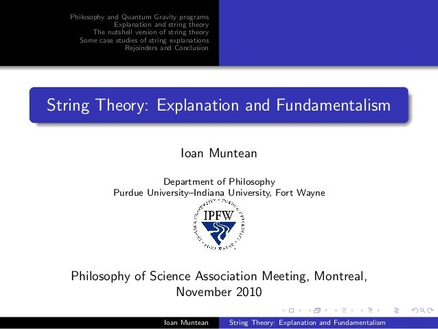 Philosophy and Quantum Gravity programs                Explanation and string theory          The nutshell version of stri...