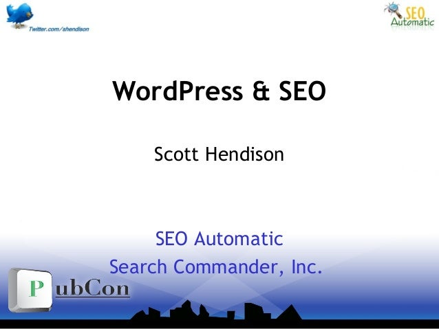 WordPress & SEO Scott Hendison SEO Automatic Search Commander, Inc.