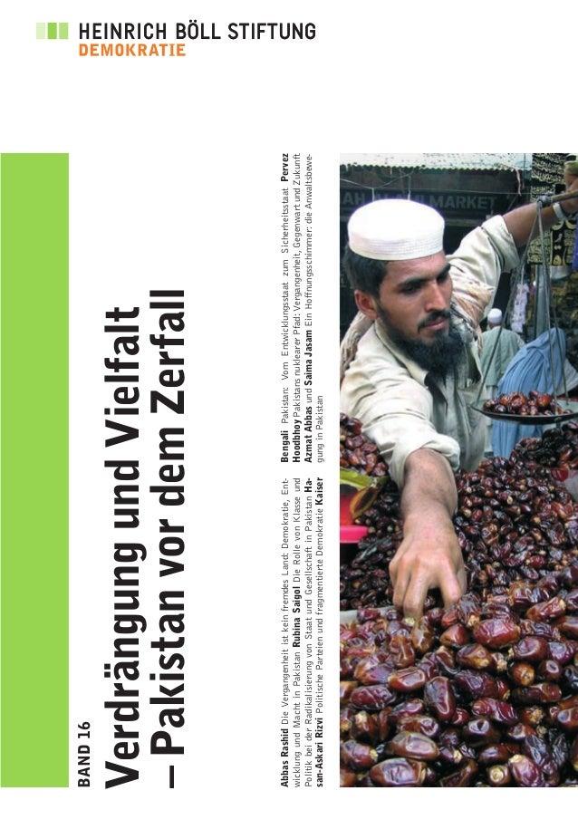 BAND16 VerdrängungundVielfalt –PakistanvordemZerfall AbbasRashidDieVergangenheitistkeinfremdesLand:Demokratie,Ent- wicklun...