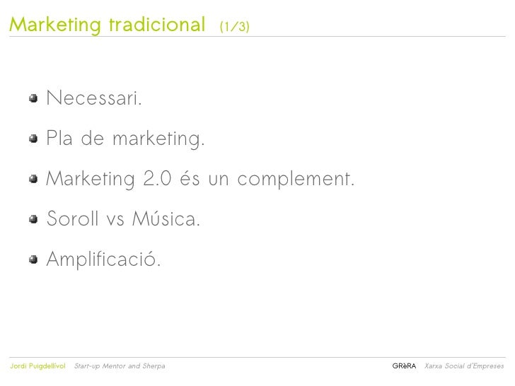 Marketing tradicional                             (1/3)           Necessari.           Pla de marketing.           Marketi...