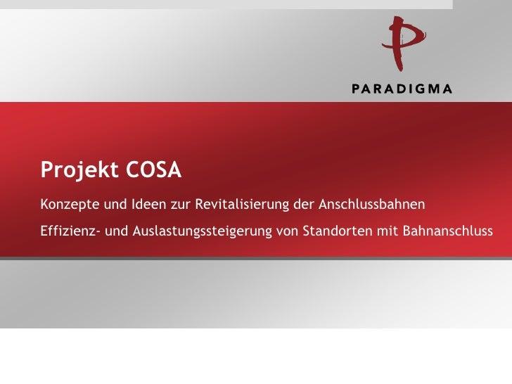Projekt COSAKonzepte und Ideen zur Revitalisierung der AnschlussbahnenEffizienz- und Auslastungssteigerung von Standorten ...