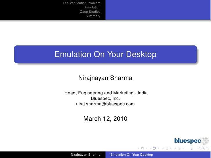 The Verification Problem                 Emulation             Case Studies                 Summary     Emulation On Your D...