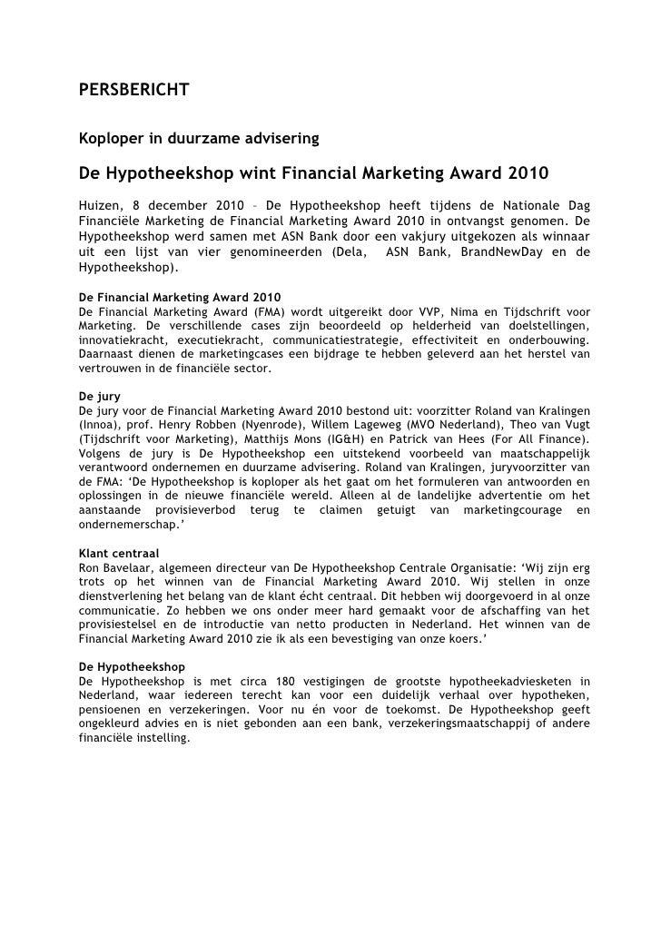 PERSBERICHTKoploper in duurzame adviseringDe Hypotheekshop wint Financial Marketing Award 2010Huizen, 3 december 2010 – De...