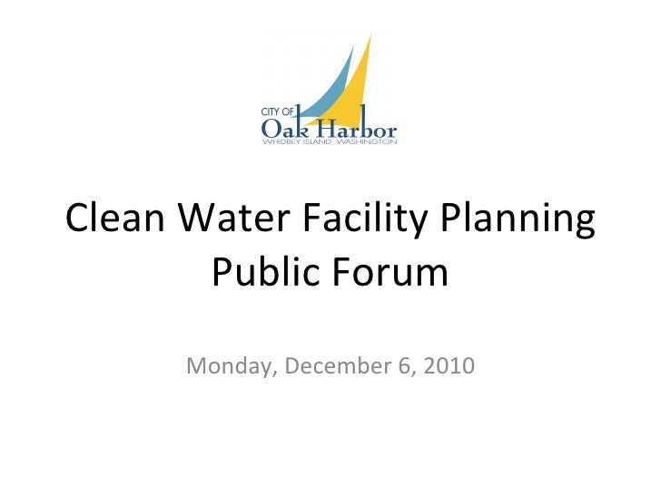 Monday, December 6, 2010 Clean Water Facility Planning Public Forum