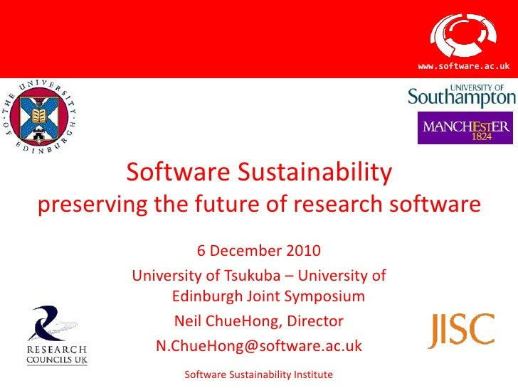 Software Sustainabilitypreserving the future of research software<br />6 December 2010<br />University of Tsukuba – Univer...