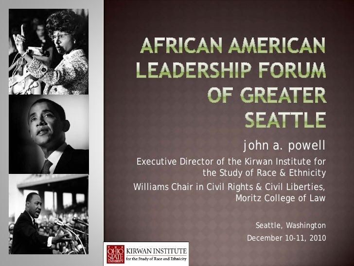 john a. powellExecutive Director of the Kirwan Institute for               the Study of Race & EthnicityWilliams Chair in ...
