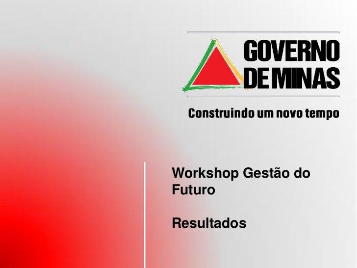 Workshop Gestão doFuturoResultados