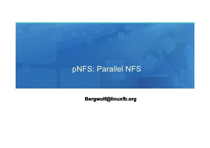 pNFS: Parallel NFS   Bergwolf@linuxfb.org