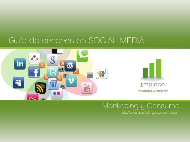 Guía de errores en SOCIAL MEDIA                                   Σmpirica                                  influentials &...