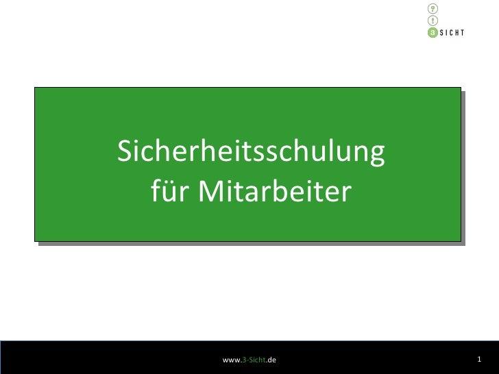 Sicherheitsschulung für Mitarbeiter www. 3-Sicht .de