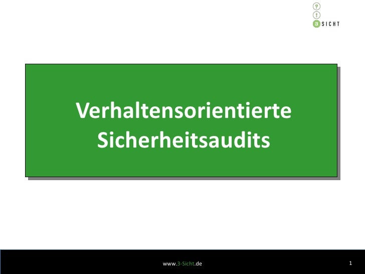 Verhaltensorientierte Sicherheitsaudits www. 3-Sicht .de