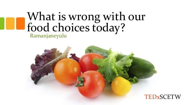 What is wrong with our food choices today? Ramanjaneyulu TEDxSCETW