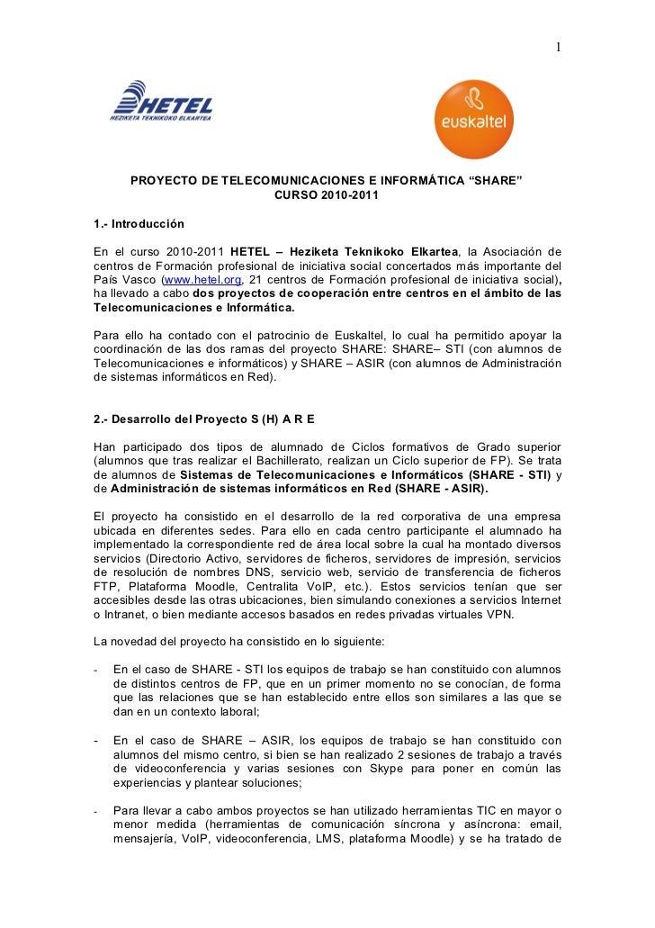 """1      PROYECTO DE TELECOMUNICACIONES E INFORMÁTICA """"SHARE""""                        CURSO 2010-20111.- IntroducciónEn el cu..."""