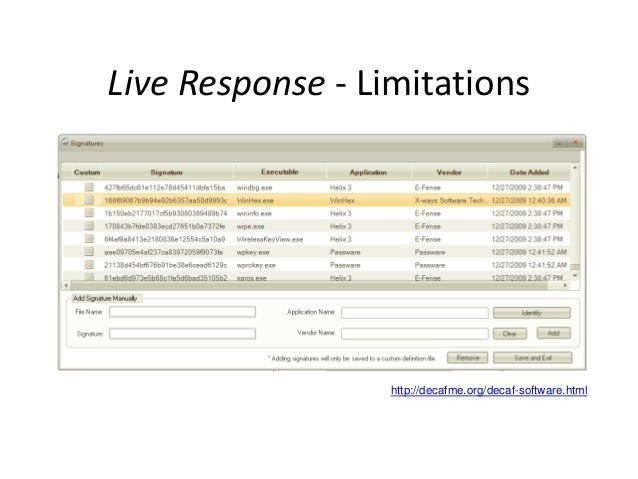 Live Response - Limitations  http://decafme.org/decaf-software.html