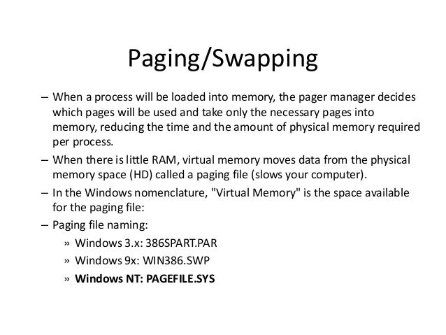 Paging/Swapping – When a process will be loaded into memory, the pager manager decides which pages will be used and take o...