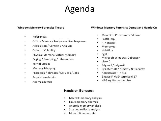 Agenda Windows Memory Forensics Theory • • • • • • • • • • •  Windows Memory Forensics Demos and Hands-On  References Offl...