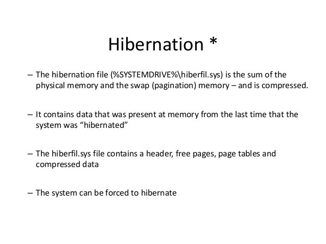 Hibernation * – The hibernation file (%SYSTEMDRIVE%hiberfil.sys) is the sum of the physical memory and the swap (paginatio...